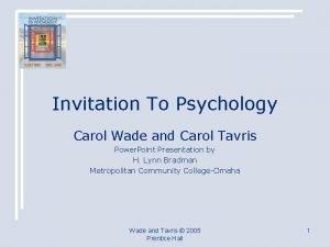 Invitation To Psychology Carol Wade and Carol Tavris