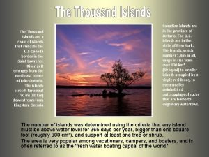 The Thousand Islands are a chain of islands