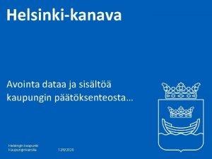 Helsinkikanava Avointa dataa ja sislt kaupungin ptksenteosta Helsingin