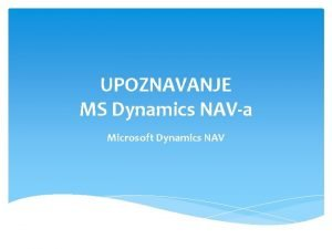 UPOZNAVANJE MS Dynamics NAVa Microsoft Dynamics NAV Terminski