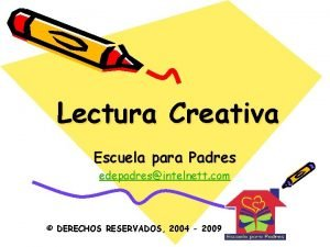 Lectura Creativa Escuela para Padres edepadresintelnett com DERECHOS