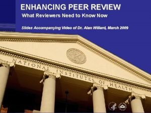 ENHANCING PEER REVIEW What Reviewers Need to Know