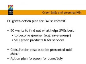 Green SMEs and greening SMEs EC green action
