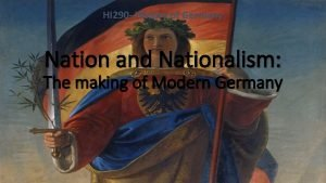 HI 290 History of Germany Nation and Nationalism
