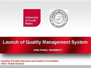 Launch of Quality Management System KING FAISAL UNIVERSITY