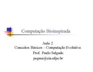 Computao Bioinspirada Aula 2 Conceitos Bsicos Computao Evolutiva