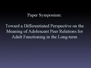 Paper Symposium Toward a Differentiated Perspective on the