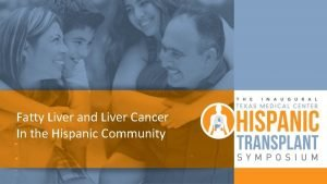Fatty Liver and Liver Cancer In the Hispanic
