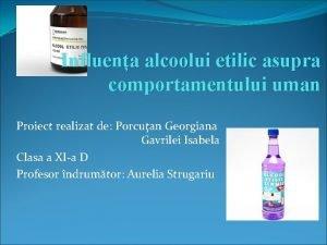 Influena alcoolui etilic asupra comportamentului uman Proiect realizat