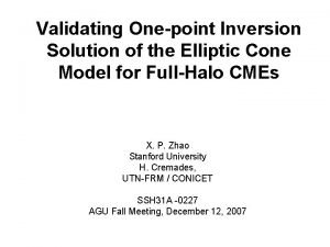 Validating Onepoint Inversion Solution of the Elliptic Cone