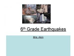 th 6 Grade Earthquakes Mrs Akin Earthquakes How