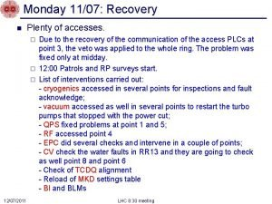 Monday 1107 Recovery n Plenty of accesses Due