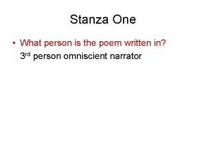 Stanza One What person is the poem written