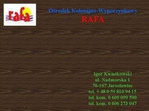 Orodek KolonijnoWypoczynkowy RAFA Igor Kwiatkowski ul Nadmorska 1