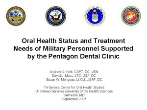 Oral Health Status and Treatment Needs of Military
