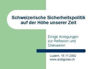Schweizerische Sicherheitspolitik auf der Hhe unserer Zeit Einige