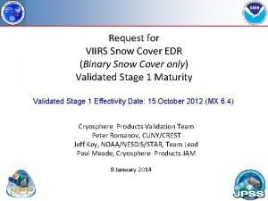 Request for VIIRS Snow Cover EDR Binary Snow