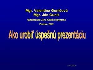 Mgr Valentna Guniov Mgr Jn Guni Gymnzium Jna