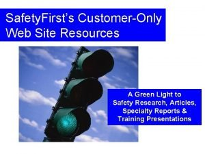 Safety Firsts CustomerOnly Web Site Resources A Green