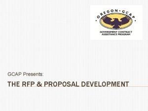 GCAP Presents THE RFP PROPOSAL DEVELOPMENT THE RFP