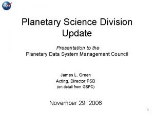 Planetary Science Division Update Presentation to the Planetary