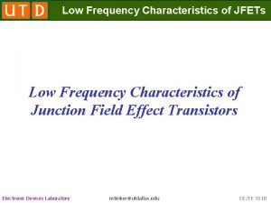 Low Frequency Characteristics of JFETs Low Frequency Characteristics