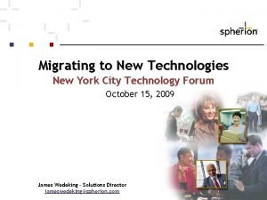 Migrating to New Technologies New York City Technology