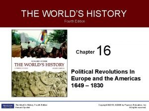 THE WORLDS HISTORY Fourth Edition Chapter 16 Political