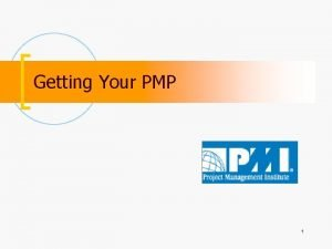 Getting Your PMP 1 Certifications Available 1 of