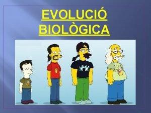 EVOLUCI BIOLGICA 1 Teories evolutives Fixisme Catastrofisme Lamarck