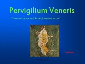 Pervigilium Veneris Domani ami chi mai am chi