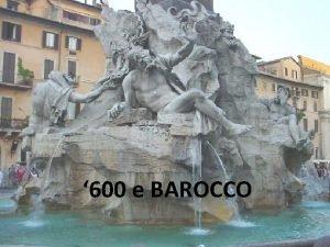 600 e BAROCCO SECOLO DI FERRO O SECOLO