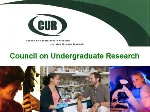 Council on Undergraduate Research Learning Through Research CUR