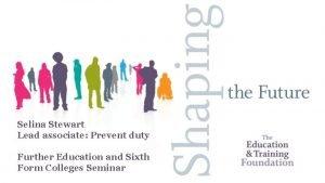 Selina Stewart Lead associate Prevent duty Further Education