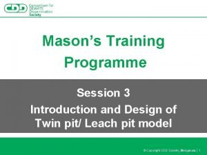 Masons Training Programme Session 3 Introduction and Design