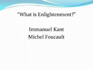 What is Enlightenment Immanuel Kant Michel Foucault What