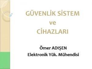 GVENLK SSTEM ve CHAZLARI mer ADIEN Elektronik Yk
