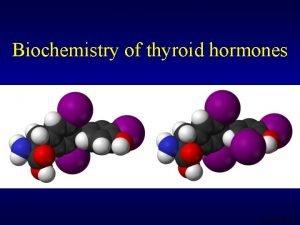 Biochemistry of thyroid hormones Vytek 2010 3 5