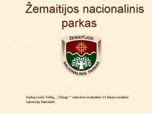 emaitijos nacionalinis parkas Darb ruo Teli Diugo vidurins