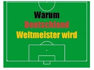 Warum Deutschland Weltmeister wird Vorrunde Spiel 1 Deutschland