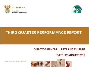 THIRD QUARTER PERFORMANCE REPORT DIRECTORGENERAL ARTS AND CULTURE