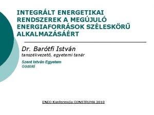 INTEGRLT ENERGETIKAI RENDSZEREK A MEGJUL ENERGIAFORRSOK SZLESKR ALKALMAZSRT