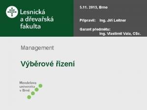 5 11 2013 Brno Pipravil Ing Ji Leitner