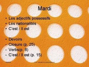 Mardi Les adjectifs possessifs Les nationalits Cest Il