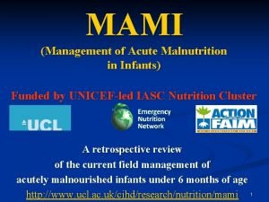 MAMI Management of Acute Malnutrition in Infants Funded