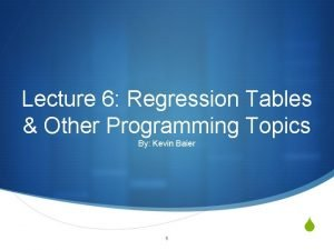 Lecture 6 Regression Tables Other Programming Topics By