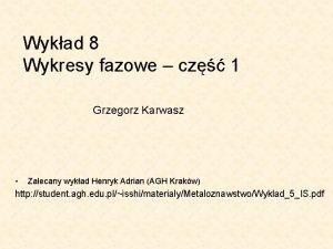 Wykad 8 Wykresy fazowe cz 1 Grzegorz Karwasz