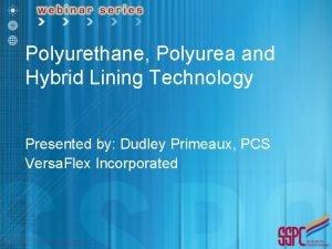Polyurethane Polyurea and Hybrid Lining Technology Presented by