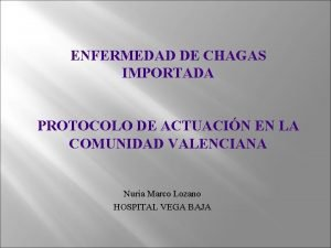 ENFERMEDAD DE CHAGAS IMPORTADA PROTOCOLO DE ACTUACIN EN