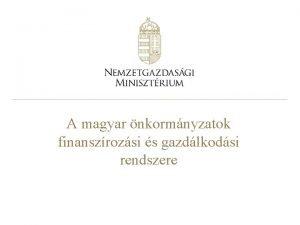 A magyar nkormnyzatok finanszrozsi s gazdlkodsi rendszere Teleplsi